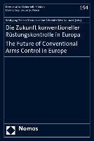 Cover-Bild zu Die Zukunft konventioneller Rüstungskontrolle in Europa. The Future of Conventional Arms Control in Europe von Zellner, Wolfgang (Hrsg.)