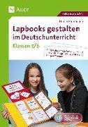 Cover-Bild zu Lapbooks gestalten im Deutschunterricht 5-6 von Blumhagen, Doreen