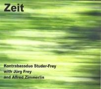 Cover-Bild zu Zeit von Kontrabassduo Studer-Frey with Jürg Frey & Alfred (Komponist)