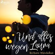 Cover-Bild zu Und alles wegen Laura - Kinderhörbuch (Ungekürzt) (Audio Download) von Wendelken, Barbara