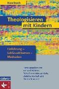 Cover-Bild zu Handbuch Theologisieren mit Kindern von Büttner, Gerhard (Hrsg.)