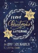Cover-Bild zu I Love Christmas Lettering - Das Adventskalenderbuch für Lettering Lovers von Landschützer, Cornelia