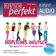 Cover-Bild zu Deutsch lernen Audio - Höfliches Deutsch (Audio Download) von Begisheva, Alia