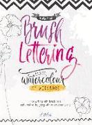 Cover-Bild zu Brush Lettering and Watercolour: My Workbook von Haas, Katja