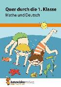 Cover-Bild zu Quer durch die 1. Klasse, Mathe und Deutsch - Übungsblock von Guckel, Andrea