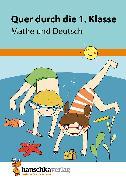 Cover-Bild zu Quer durch die 1. Klasse, Mathe und Deutsch - Übungsblock (eBook) von Guckel, Andrea