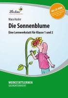 Cover-Bild zu Die Sonnenblume. Grundschule, Sachunterricht, Klasse 1-2 von Hasler, Mara