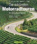 Cover-Bild zu Die schönsten Motorradtouren in Deutschland von Geser, Rudolf