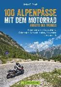 Cover-Bild zu 100 Alpenpässe mit dem Motorrad abseits des Trubels von Studt, Heinz E.