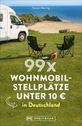 Cover-Bild zu 99 x Wohnmobilstellplätze unter 10 ? in Deutschland von Berning, Torsten