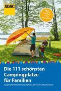 Cover-Bild zu ADAC Reiseführer: Die 111 schönsten Campingplätze für Familien von Hecht, Simon