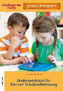 Cover-Bild zu Medienwerkstatt für Kita und Schulkindkindbetreuung (eBook) von Roboom, Susanne