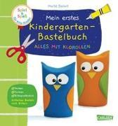 Cover-Bild zu Spiel+Spaß für KiTa-Kinder: Mein erstes Kindergarten-Bastelbuch: Alles mit Klorollen von Balart, Maïte
