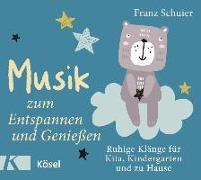 Cover-Bild zu Musik zum Entspannen und Genießen von Schuier, Franz