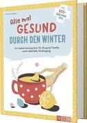 Cover-Bild zu Alle mal gesund durch den Winter von Raggen, Henrike