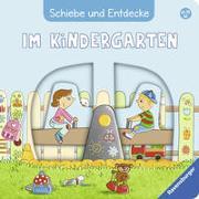 Cover-Bild zu Schiebe und Entdecke: Im Kindergarten von Grimm, Sandra
