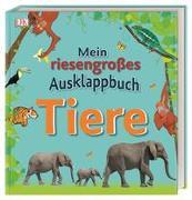 Cover-Bild zu Mein riesengroßes Ausklappbuch. Tiere