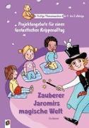 Cover-Bild zu Fertige Themenwochen für 1- bis 3-Jährige: Zauberer Jaromirs magische Welt von Danner, Eva