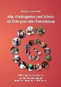 Cover-Bild zu Kita, Kindergarten und Schule als Orte gesunder Entwicklung (eBook) von Glöckler, Michaela