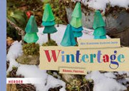 Cover-Bild zu Mit Kindern durchs Jahr: Wintertage von Freitag, Bärbel
