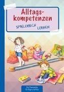 Cover-Bild zu Alltagskompetenzen spielerisch lernen von Klein, Suse