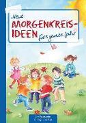 Cover-Bild zu Neue Morgenkreis-Ideen fürs ganze Jahr von Klein, Suse