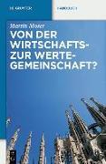 Cover-Bild zu Von der Wirtschafts- zur Wertegemeinschaft? (eBook) von Moser, Martin