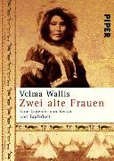 Cover-Bild zu Zwei alte Frauen von Wallis, Velma