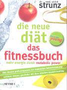 Cover-Bild zu Die neue Diät - Das Fitnessbuch von Strunz, Ulrich