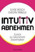 Cover-Bild zu Intuitiv abnehmen von Resch, Elyse