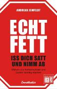 Cover-Bild zu Echt fett - Iss dich satt und nimm ab von Eenfeldt, Dr. med., Andreas