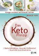 Cover-Bild zu Das Keto-Prinzip: Ketogen ernähren mit Kokosöl und Fett von Fife, Bruce