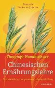 Cover-Bild zu Das grosse Handbuch der Chinesischen Ernährungslehre von Heider de Jahnsen, Manuela
