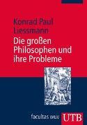 Cover-Bild zu Die grossen Philosophen und ihre Probleme von Liessmann, Konrad Paul