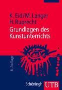 Cover-Bild zu Grundlagen des Kunstunterrichts von Eid, Klaus