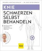 Cover-Bild zu Knieschmerzen selbst behandeln von Liebscher-Bracht, Roland
