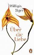 Cover-Bild zu Über die Liebe von Jäger OSB, Willigis