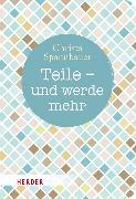 Cover-Bild zu Teile - und werde mehr (eBook) von Spannbauer, Christa