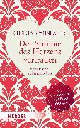 Cover-Bild zu Der Stimme des Herzens vertrauen (eBook) von Spannbauer, Christa