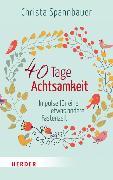Cover-Bild zu 40 Tage Achtsamkeit (eBook) von Spannbauer, Christa