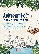Cover-Bild zu Achtsamkeit im Großstadtdschungel von Spannbauer, Christa