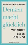 Cover-Bild zu Denken macht glücklich von Ceming, Katharina
