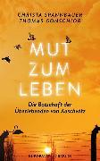 Cover-Bild zu Mut zum Leben von Spannbauer, Christa