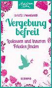 Cover-Bild zu Vergebung befreit von Spannbauer, Christa