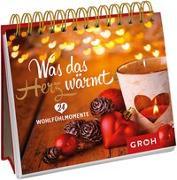 Cover-Bild zu Was das Herz wärmt. 24 Wohlfühlmomente von Groh Redaktionsteam (Hrsg.)