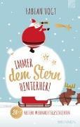 Cover-Bild zu Immer dem Stern hinterher! 24+2 heitere Weihnachtsgeschichten von Vogt, Fabian