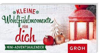 Cover-Bild zu Kleine Wohlfühlmomente für dich. Mini-Adventskalender von Groh Redaktionsteam (Hrsg.)
