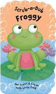 Cover-Bild zu Scrub-A-Dub Froggy: Get Fresh & Clean with Little Frog [With Bath Mitt] von Jones, Anna (Illustr.)