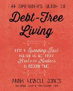 Cover-Bild zu The Spender's Guide to Debt-Free Living von Jones, Anna Newell