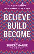 Cover-Bild zu Believe. Build. Become (eBook) von Wosskow, Debbie